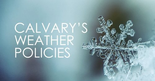 Calvary+Weather+Policies+facebook+Art.jpg