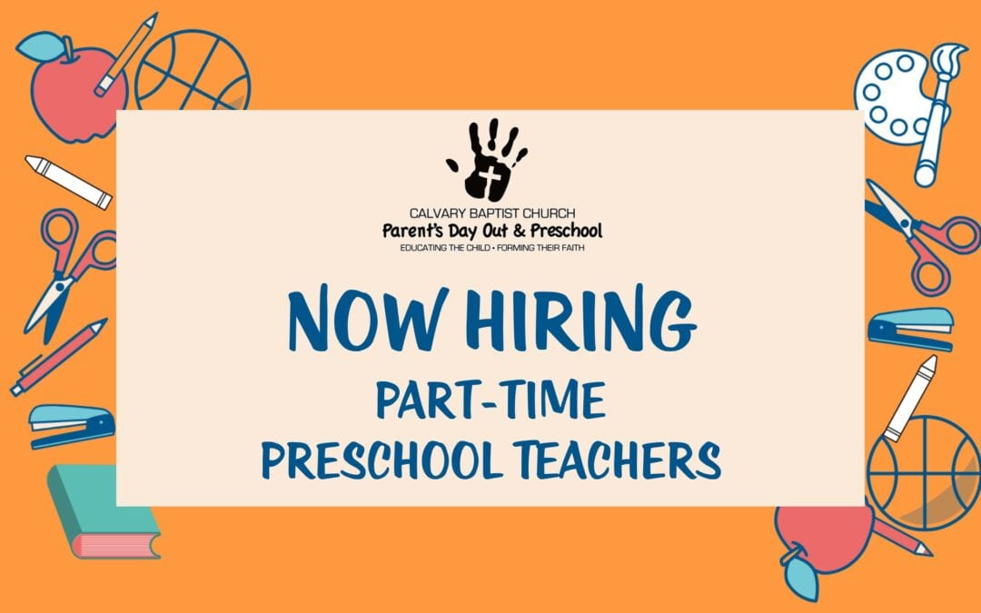 Parent's Day Out Hiring Part-time Teachers 8/10/20