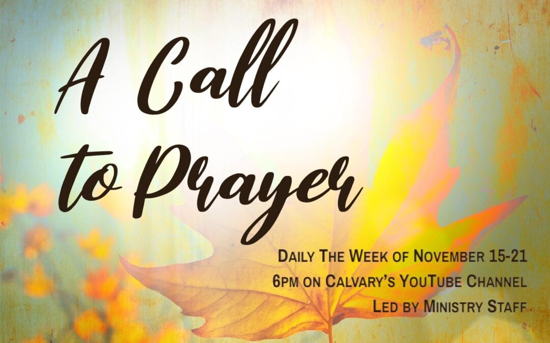 A Call to Prayer November 15-21, 2020