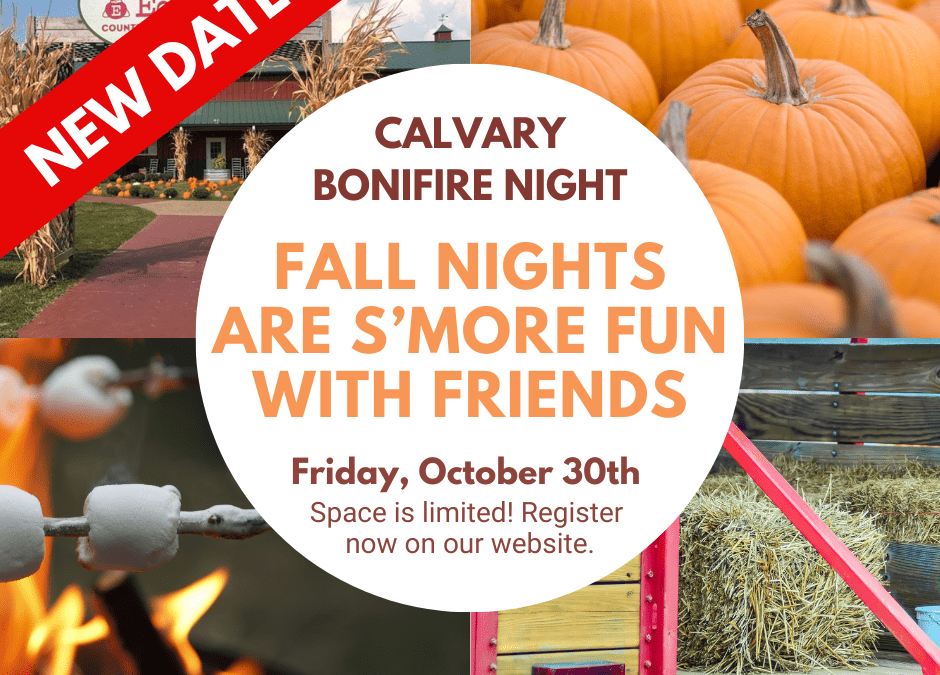 RESCHEDULED Calvary Bonfire Night 10/30/20