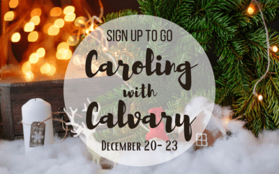 Caroling with Calvary, Dec 20-23