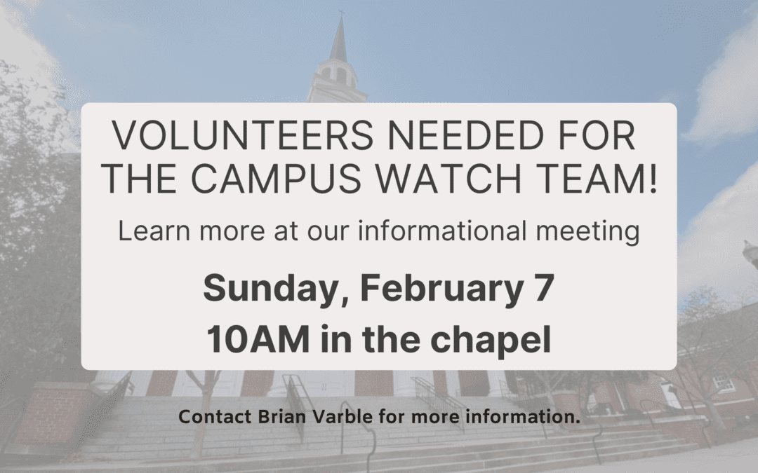 Campus Watch Volunteers Needed, Meeting Feb. 7