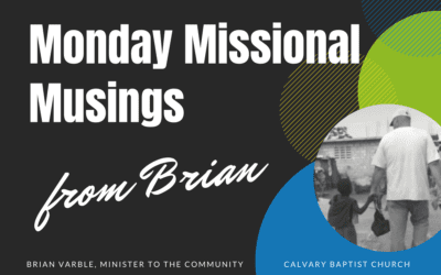 Monday Missional Musings from Brian Varble, April 12, 2021