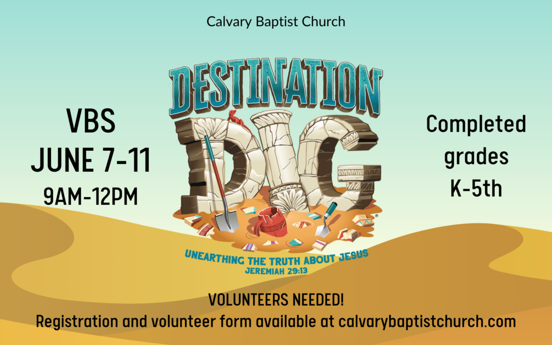 Vacation Bible School at Calvary, June 7-11