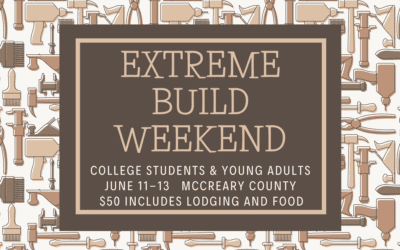 Extreme Build Weekend for College and Young Adults 6/13/21
