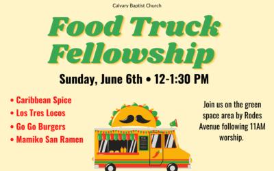 Food Truck Fellowship, June 6
