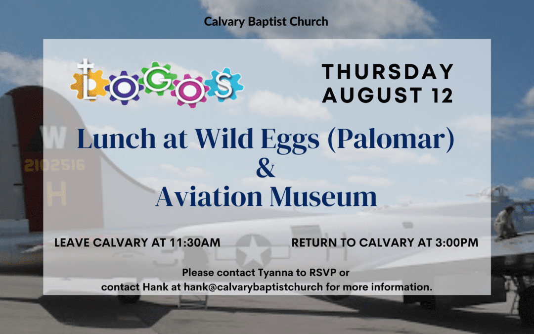 LOGOS Lunch and Aviation Museum 8/12/21